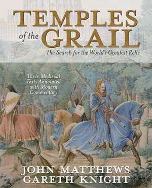 Temple of the Grail: The Search for the World's Greatest Relic de John Matthews