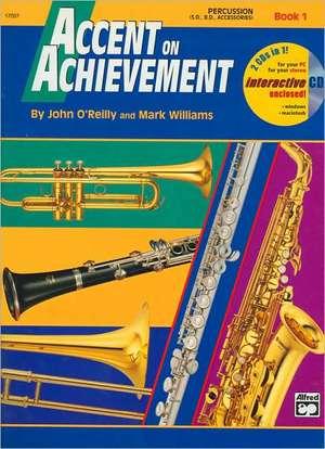 Accent on Achievement, Bk 1: Percussion---Snare Drum, Bass Drum & Accessories, Book & CD de John O'Reilly