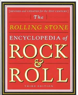Rolling Stone Encyclopedia of Rock & Roll:  Rolling Stone Encyclopedia of Rock & Roll de Editors Rolling Stone