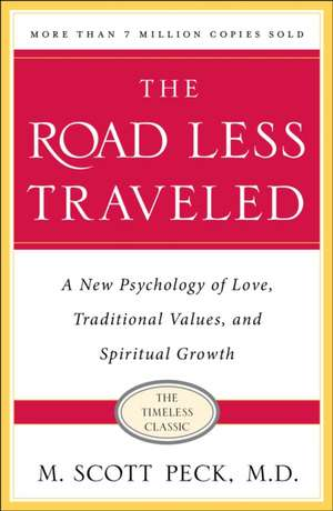 The Road Less Traveled, 25th Anniversary Edition:  A New Psychology of Love, Traditional Values and Spiritual Growth de M. Scott Peck