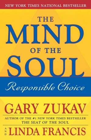 The Mind of the Soul:  Responsible Choice de Gary Zukav