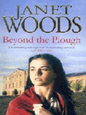 Beyond The Plough de Janet Woods