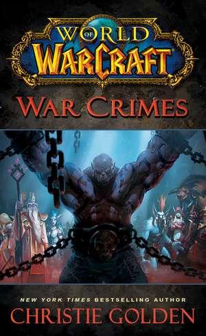 World of Warcraft, War Crimes de Christie Golden