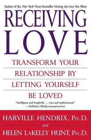Receiving Love:  Transform Your Relationship by Letting Yourself Be Loved de Harville Hendrix