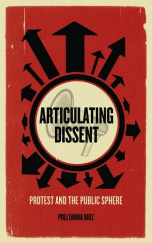 Articulating Dissent: Protest and the Public Sphere imagine