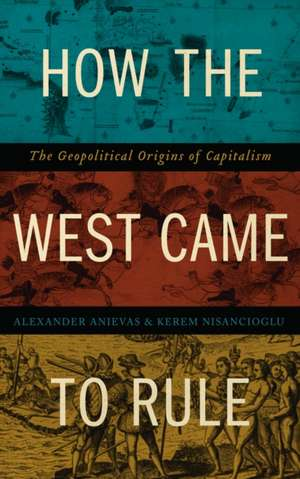 How the West Came to Rule imagine