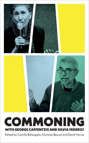 Commoning with George Caffentzis and Silvia Federic de Camille Barbagallo