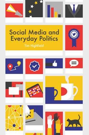 Social Media and Everyday Politics imagine