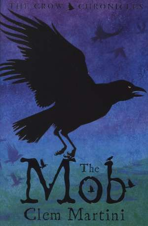 The Mob -The Crow Chronicles de Clem Martini