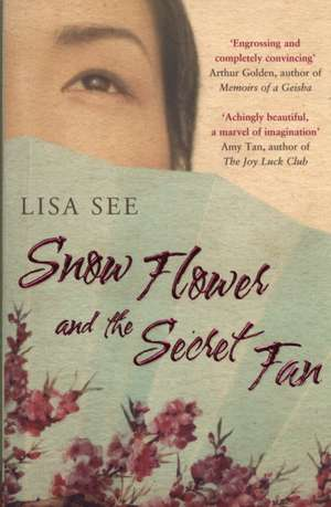 Snow Flower and the Secret Fan de Lisa See