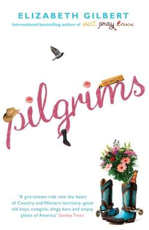 Pilgrims de Elizabeth Gilbert