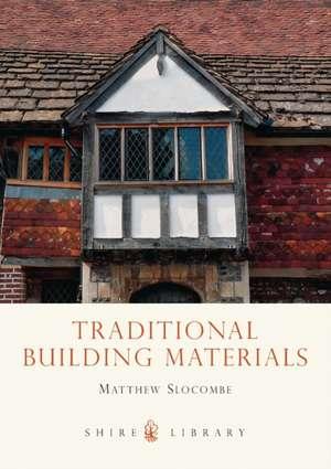 Traditional Building Materials de Matthew Slocombe