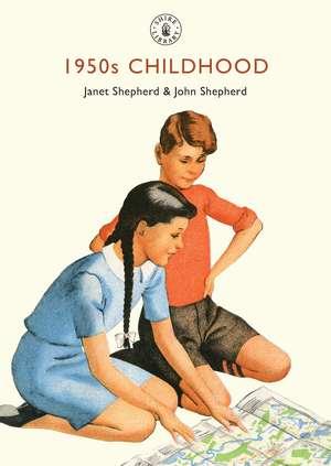 1950s Childhood: Growing up in post-war Britain de Janet Shepherd