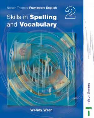 Nelson Thornes Framework English Skills in Spelling and Vocabulary 2