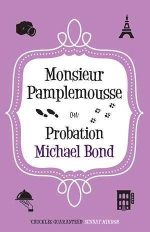 Monsieur Pamplemousse On Probation de Michael Bond
