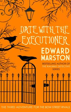 Date With The Executioner de Edward Marston