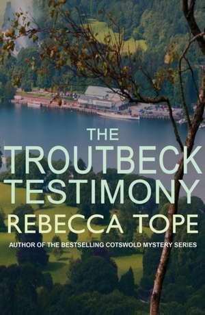 The Troutbeck Testimony de Rebecca Tope