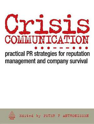 Crisis Communication de Peter F. Anthonissen