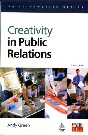Creativity in Public Relations de Andy Green