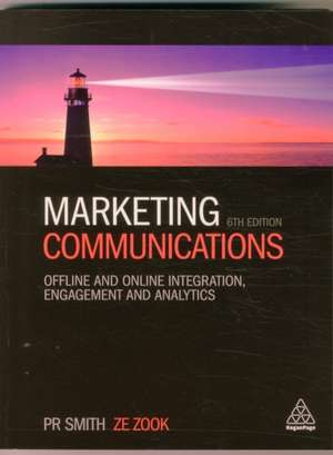 Marketing Communications: Offline and Online Integration, Engagement and Analytics de Ze Zook