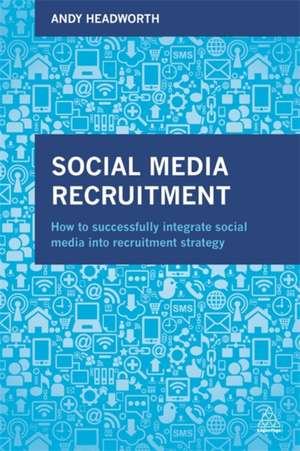 Social Media Recruitment de Andy Headworth