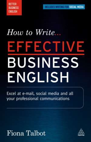 How to Write Effective Business English de Fiona Talbot