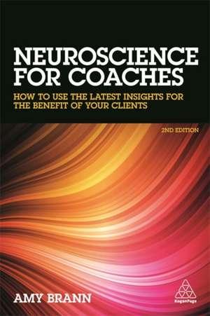 Neuroscience for Coaches de Amy Brann
