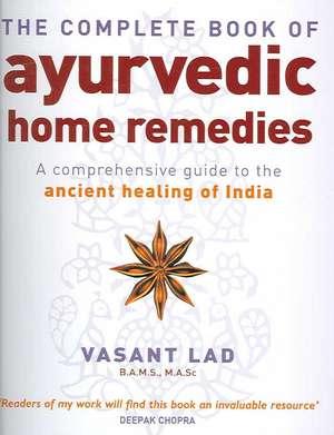 The Complete Book Of Ayurvedic Home Remedies de Vasant Lad
