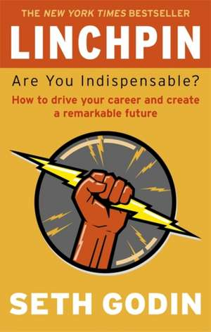 Linchpin: Are you indispensable de Seth Godin