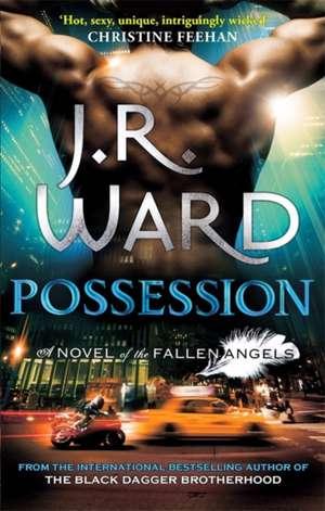 Fallen Angels 05. Possession de J. R. Ward