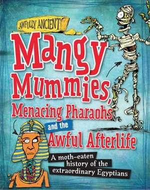 Tonge, N: Mangy Mummies, Menacing Pharoahs and Awful Afterli