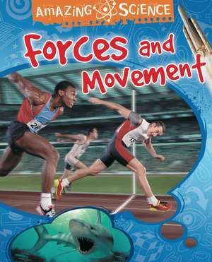 Hewitt, S: Amazing Science: Forces and Movement imagine