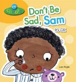 Regan, L: Don't be Sad, Sam