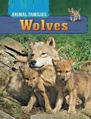 Animal Families: Wolves