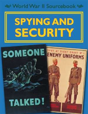 Samuels, C: World War II Sourcebook: Spying and Security imagine