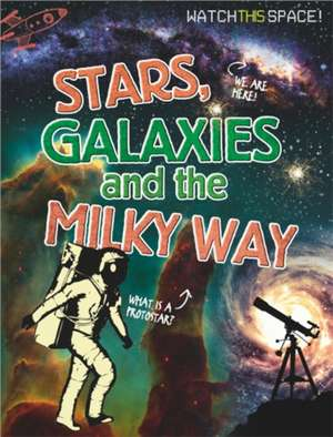 Stars, Galaxies and the Milky Way
