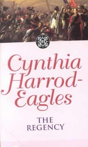 The Regency de Cynthia Harrod-Eagles
