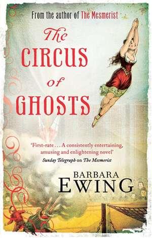 The Circus of Ghosts de Barbara Ewing