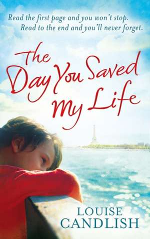 The Day You Saved My Life de Louise Candlish