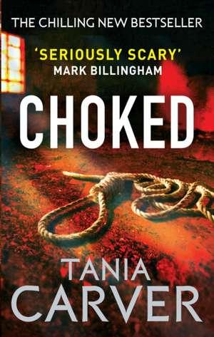 Choked de Tania Carver