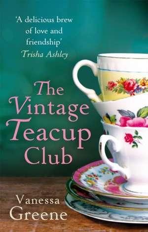 The Vintage Teacup Club de Vanessa Greene