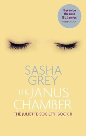 Grey, S: The Janus Chamber de Sasha Grey