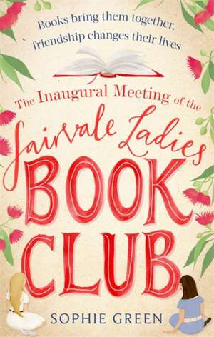The Inaugural Meeting of the Fairvale Ladies Book Club de Sophie Green