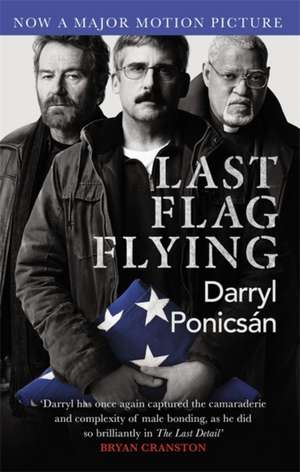 Last Flag Flying de Darryl Ponicsan