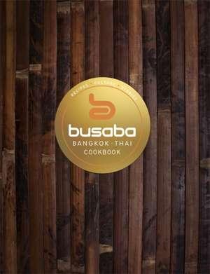 Bangkok Thai: The Busaba Cookbook de Busaba