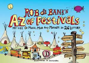 Rob Da Bank's A-Z of Festivals de Rob Da Bank