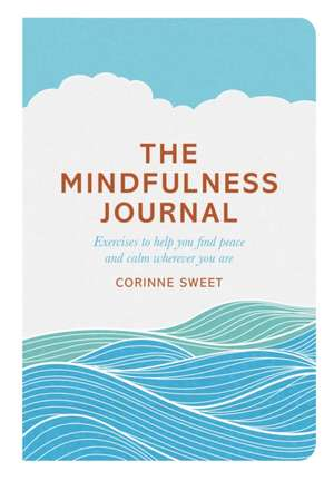 The Mindfulness Journal de Corinne Sweet