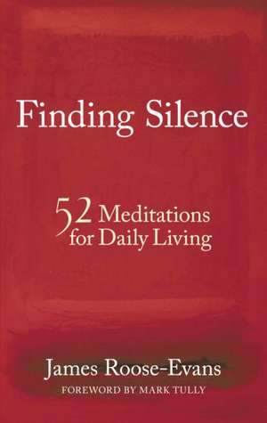 Finding Silence de James Roose-Evans