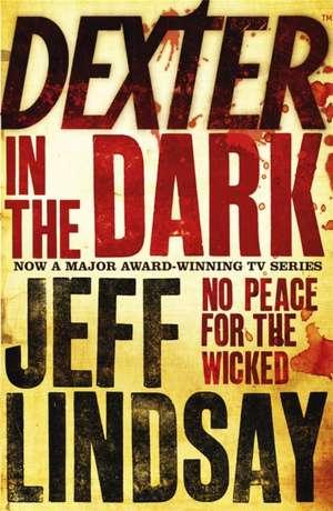 Dexter In The Dark de Jeff Lindsay