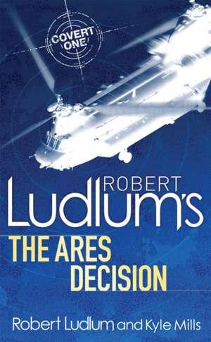 Robert Ludlum's The Ares Decision de Kyle Mills